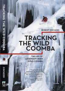 """Rob Cocuzzo recently released the book """"Tracking the Wild Coomba,"""" which chronicles the life of legendary Jackson-skier Doug Coombs."""