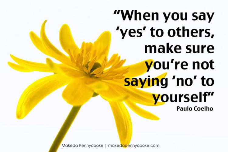 When you say yes to others make sure you are not saying no to yourself quote with a flower
