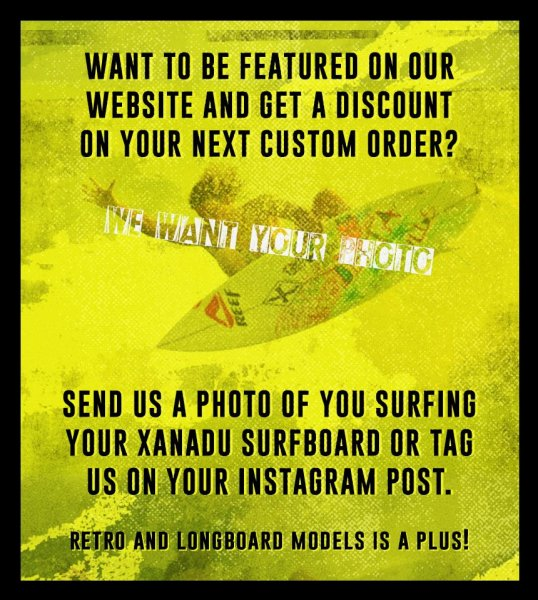We want your picture surfing on Xanadu Surfboards!