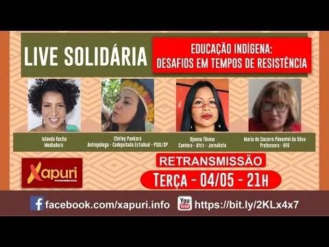 [RETRANSMISSÃO] – LIVE SOLIDÁRIA – EDUCAÇÃO INDÍGENA: DESAFIOS EM TEMPOS DE RESISTÊNCIA