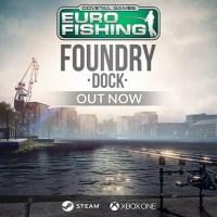 Euro Fishing est de retour avec le DLC Foundry Dock