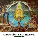 Gnostics and Rasta Historical perspective