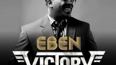 Photo of MUSIC: Eben – Victory | @Eben4u
