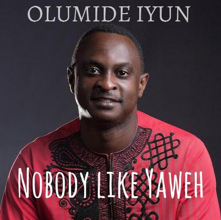 olumide-iyun-nobody-like-yaweh