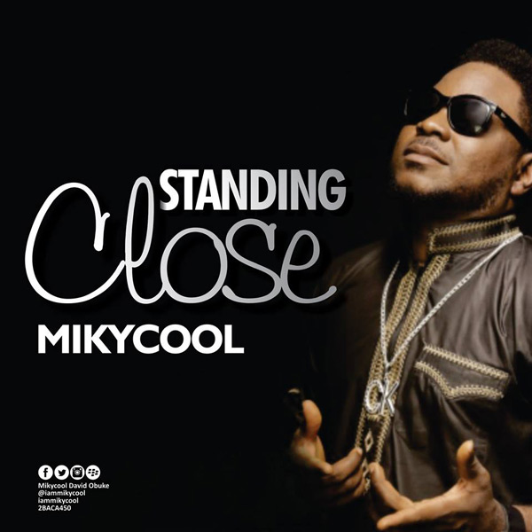 Mikycool-Standing-close