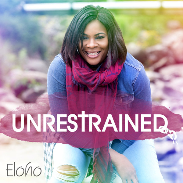 Eloho---Unrestrained