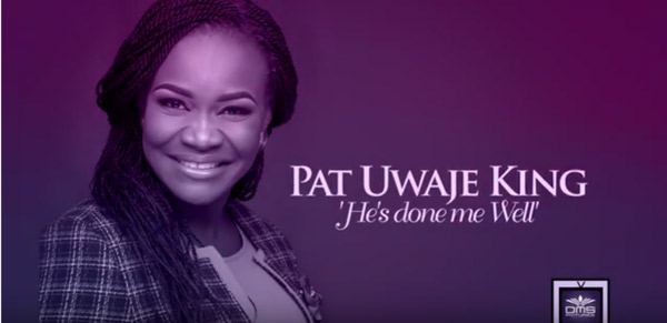 hes-done-me-well-pat-uwaje-king-patuwajeking