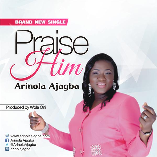 praise-him-arinola-ajagba-single