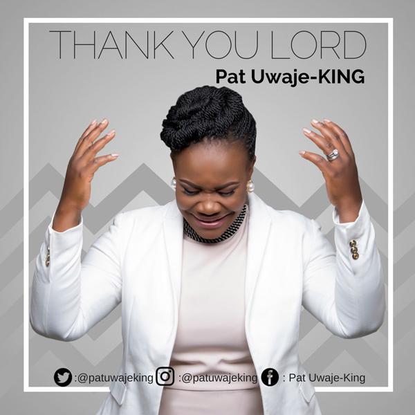 thank-you-lord-pat-uwaje-king-patuwajeking