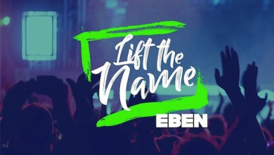 Photo of AUDIO: Eben – Lift The Name   @eben4u