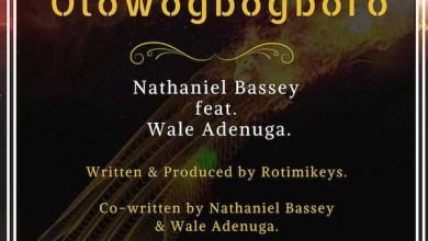 Photo of AUDIO: Nathaniel Bassey – Olowogbogboro (ft. Wale Adenuga) | @nathanielblow