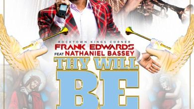 Photo of AUDIO: Frank Edwards – Thy Will Be Done (Feat. Nathaniel Bassey) | @frankrichboy @nathanielblow