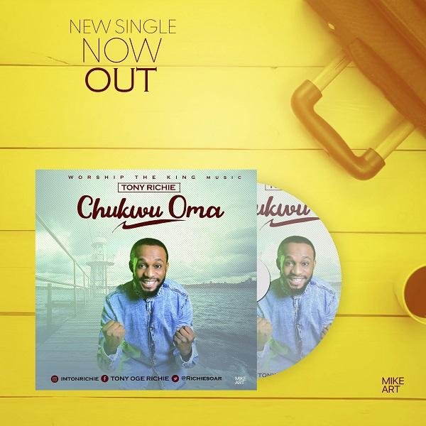 Audio Tony Richie Chukwu Oma At Richiesoarmusic Hillmatop