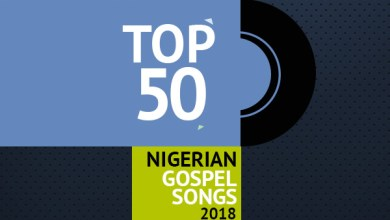 Photo of Top 50 Nigerian Gospel Songs of 2018