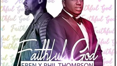 Photo of Eben – Faithful God (feat Phil Thompson)