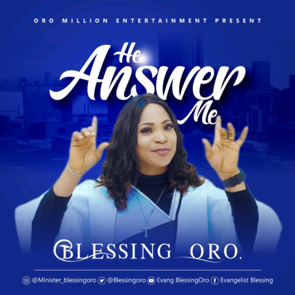 Blessing Oro – He Answer Me