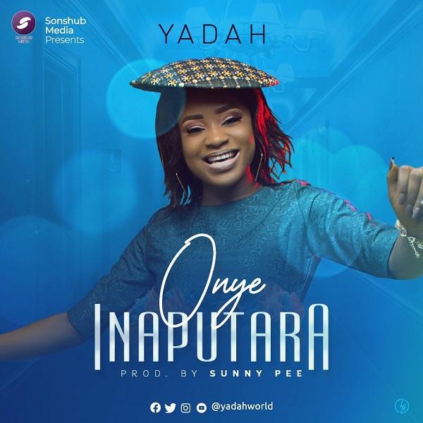 "Yadah out with a trail blazing single ""Onye Inaputara"""