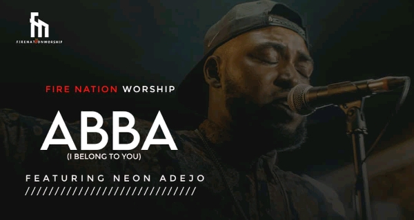 Fire Nation Worship - Abba