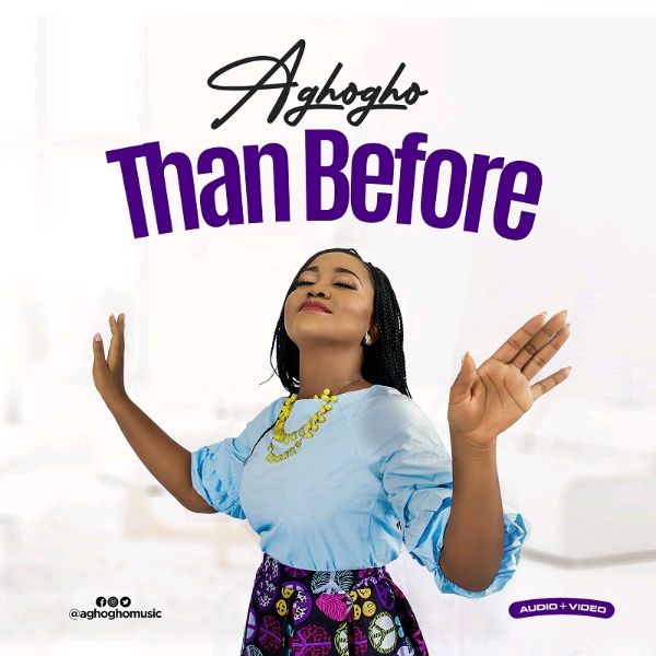 Aghogho - Than Before