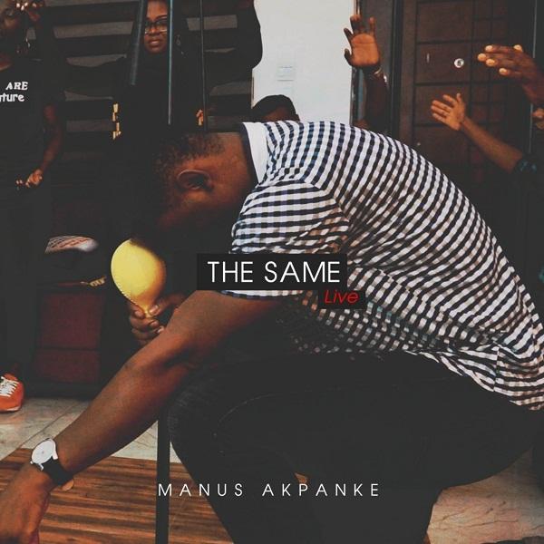 Manus Akpanke - The Same