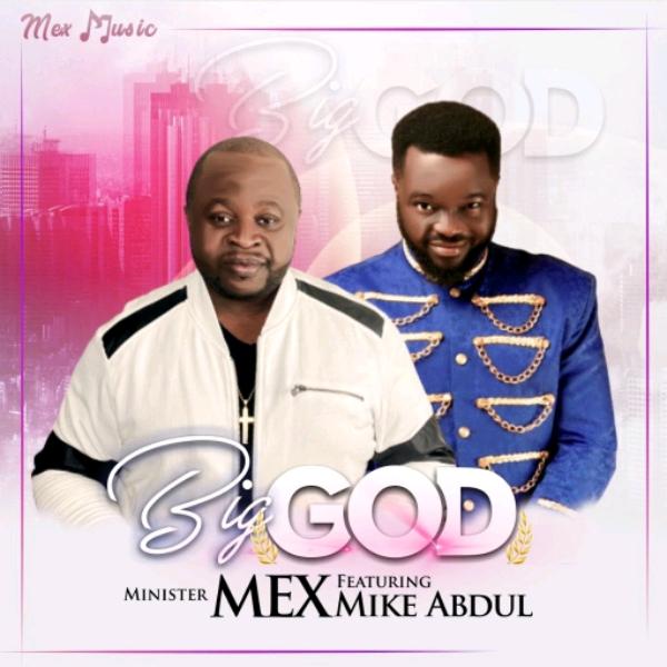 Minister Mex - Big God