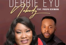 Photo of Debbie Eyo – Nobody (ft) Prospa Ochimana | @debby_eyo