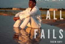 """Photo of Tosin Koyi Comes With The New Single """"When All Fails 
