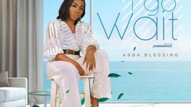 """Photo of Abba Blessing Debuts With Single, """"I Go Wait"""""""