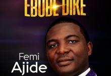Photo of Femi Ajide – Somebody Call Him Ebubedike (Remix)
