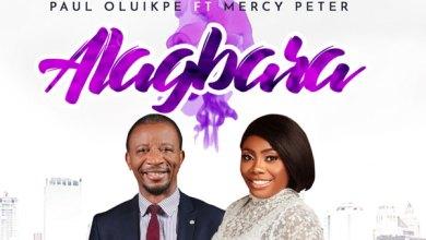 Photo of Paul Oluikpe – Alagbara [Ft. Mercy Peter]