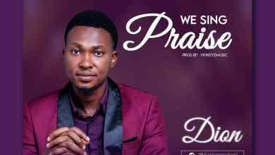 Photo of Dion – We Sing Praise