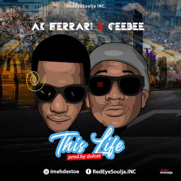 AK Ferrari Ft. Ceebee – This Life Mp3 Download