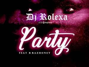 DJ Rolexa Ft. Brazhoney - Party