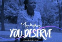 May Anthony – You Deserve