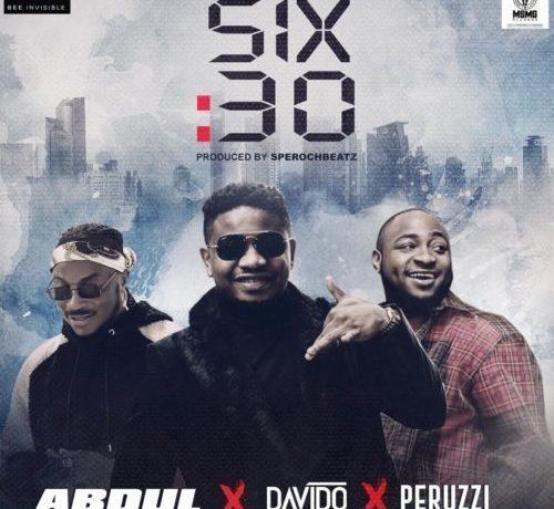 Abdul – Six:30 ft. Davido & Peruzzi