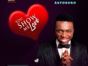 Akpororo You Show Me Love Mp3 Download