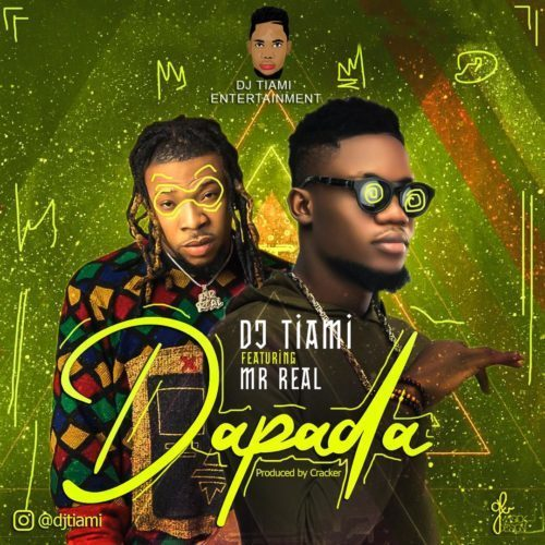 Download Song: DJ Tiami x Mr Real – Dapada (Mp3)