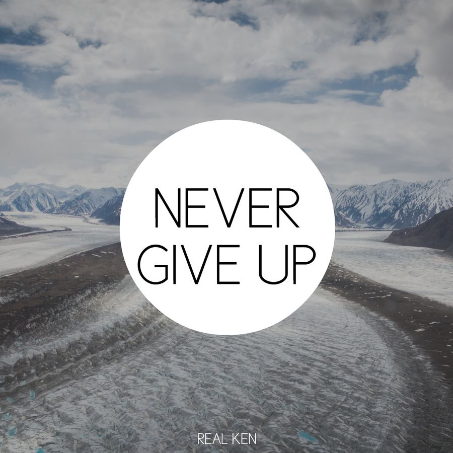 Real Ken - Never Give Up