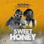 Patapaa Sweet Honey ft Stonebwoy Mp3 Download
