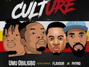 Umu Obiligbo – Culture Ft. Flavour & Phyno Mp3 Download