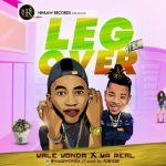 Wale Wonda ft. Mr. Real – Leg Over Mp3 Download
