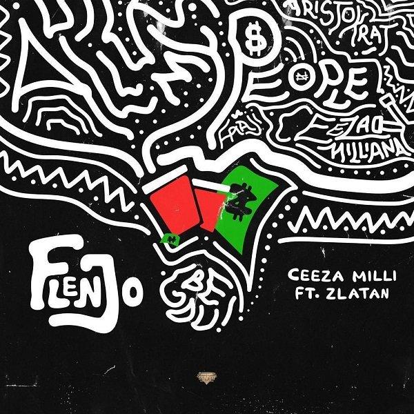 Ceeza Milli ft Zlatan Flenjo Mp3 Download