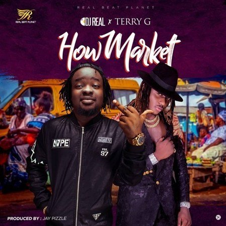 DJ Real ft. Terry G by How Market