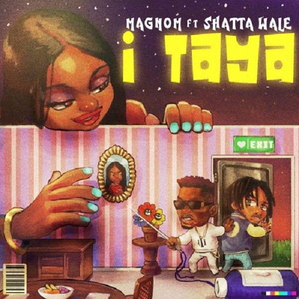 I Taya by Magnom and Shatta Wale