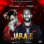 Jara E by Tobby Clazz & Oladips Mp3 download