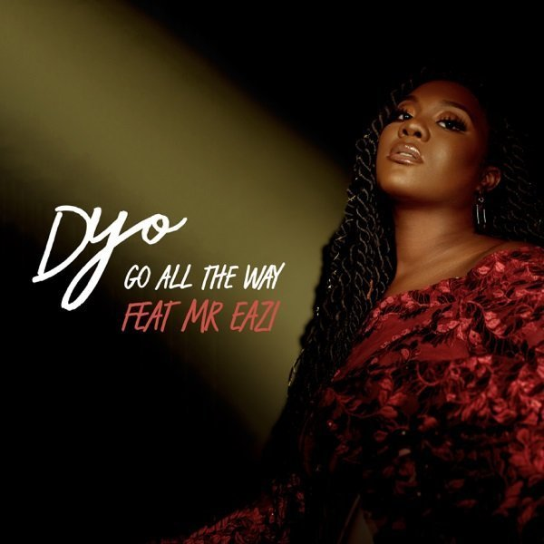 Go All the Way by Dyo & Mr Eazi
