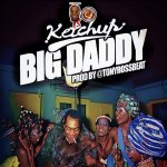 Ketchup – Big Daddy