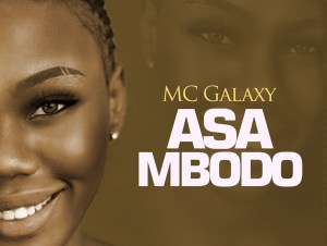 MC Galaxy Asa Mbodo Mp3 Download