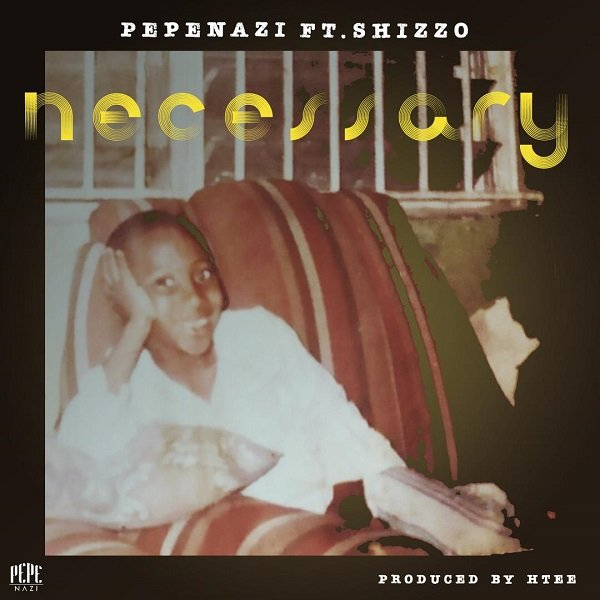 Necessary by Pepenazi & Shizzo
