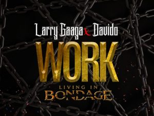 Work by Larry Gaaga & Davido Mp3 Download